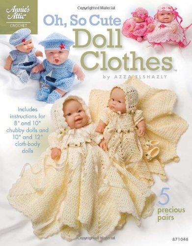 Oh So Cute Doll Clothes (Annie's Attic: Crochet) (Crochet Doll Clothes Patterns)