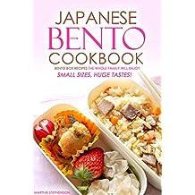 Japanese Bento Cookbook - Bento Box Recipes the Whole Family Will Enjoy: Small Sizes, Huge Tastes!