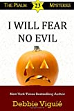 I Will Fear No Evil (Psalm 23 Mysteries) (Volume 10)