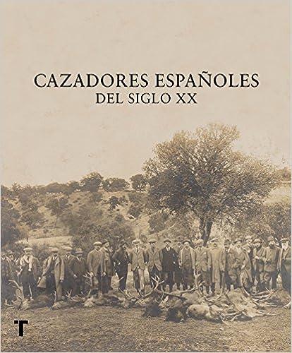 Cazadores Españoles Del Siglo Xx por Rafael Castellano epub