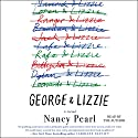 George and Lizzie: A Novel Audiobook by Nancy Pearl Narrated by Nancy Pearl
