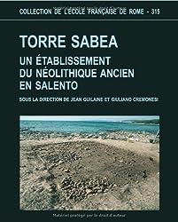 Torre Sabea : Un établissement du néolithique ancien en Salento (Cefr N 315)