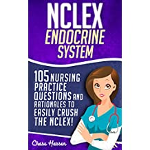 NCLEX: Endocrine System: 105 Nursing Practice Questions & Rationales to EASILY Crush the NCLEX! (Nursing Review Questions and RN Content Guide, NCLEX-RN Trainer, Achieve Test Success Now)