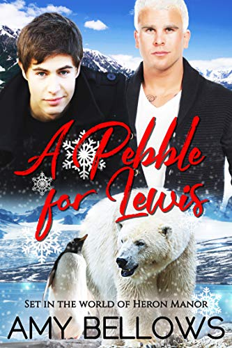 A Pebble for Lewis (Alaskan Pebble Gifters Book 1) by [Bellows, Amy]