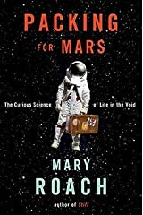 Mary Roach: Packing for Mars : The Curious Science of Life in the Void (Hardcover); 2010 Edition Hardcover