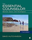 The Essential Counselor: Process, Skills, and