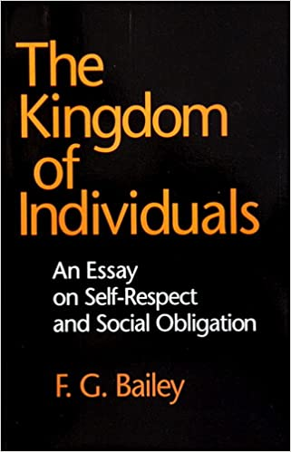 com the kingdom of individuals an essay on self respect com the kingdom of individuals an essay on self respect and social obligation cornell paperbacks 9780801480782 f g bailey books