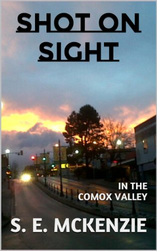 SHOT ON SIGHT: IN THE COMOX VALLEY