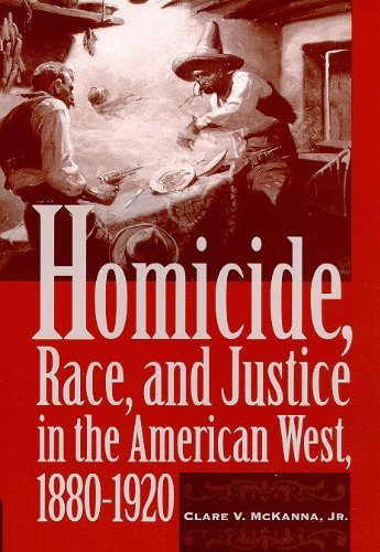 Homicide, Race, and Justice in the American West, 1880-1920 by Clare V. McKanna - Arizona Shopping Malls In