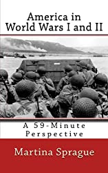 America in World Wars I and II: A 59-Minute Perspective