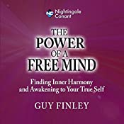 The Power of a Free Mind: Finding Inner Harmony and Awakening to Your True Self   Guy Finley