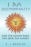 I Am Sustainability, Enrico Wensing, 0972134980