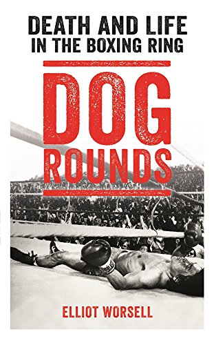 B.E.S.T Dog Rounds: Death and Life in the Boxing Ring T.X.T