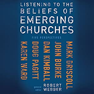 Listening to the Beliefs of Emerging Churches Audiobook
