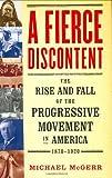 A Fierce Discontent, Michael E. McGerr and Michael McGerr, 0684859750