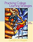 Practicing College Learning Strategies, Carolyn H. Hopper, 0618333509