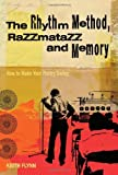 img - for The Rhythm Method, Razzmatazz and Memory: How To Make Your Poetry Swing by Keith Flynn (2007-03-12) book / textbook / text book