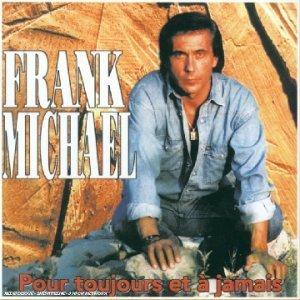 Frank Michael - Pour Toujours Et A Jamais By Michael,frank - Zortam Music