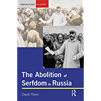 The Abolition of Serfdom in Russia: 1762-1907 (Seminar Studies)