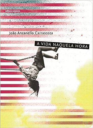 A Vida Naquela Hora - Coleção Escrita Contemporânea: Amazon.es ...