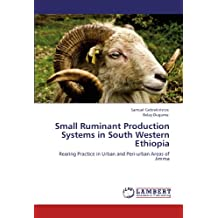 Small Ruminant Production Systems in South Western Ethiopia: Rearing Practice in Urban and Peri-urban Areas of Jimma