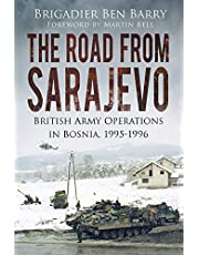 The Road from Sarajevo: British Army Operations in Bosnia, 1995-1996