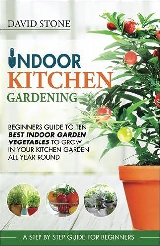 Buy Indoor Kitchen Gardening Beginners Guide To Ten Best Indoor