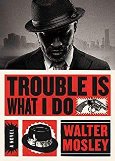 Book Cover: Trouble Is What I Do