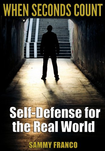 When Seconds Count: Self Defense for the Real World by [Franco, Sammy]