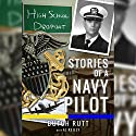 High School Dropout: Stories of a Navy Pilot Audiobook by A. J. Reilly, Butch Rutt Narrated by John Sipple