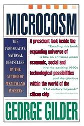 Microcosm: The Quantum Revolution In Economics And Technology