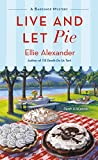 Live and Let Pie (A Bakeshop Mystery Book 9)