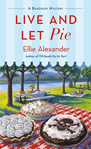 Live and Let Pie (A Bakeshop Mystery Book 9) by [Alexander, Ellie]