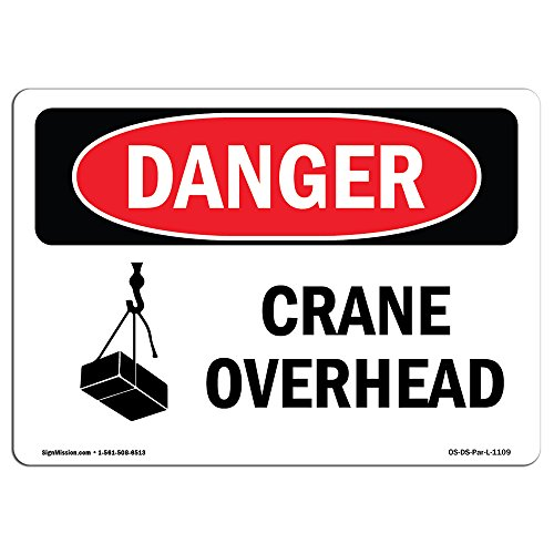 OSHA Danger Sign - Crane Overhead | Vinyl Label Decal | Protect Your Business, Construction Site, Warehouse & Shop Area |  Made in The USA from SignMission