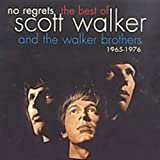 img - for No Regrets: The Best of Scott Walker and the Walker Brothers 1965-1976 book / textbook / text book