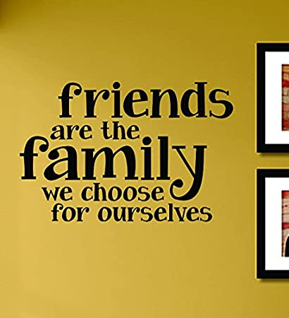Amazoncom Friends Are The Family We Choose For Ourselves Vinyl