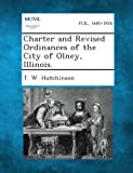 Charter and Revised Ordinances of the City of Olney, Illinois, T. W. Hutchinson, 1289337926