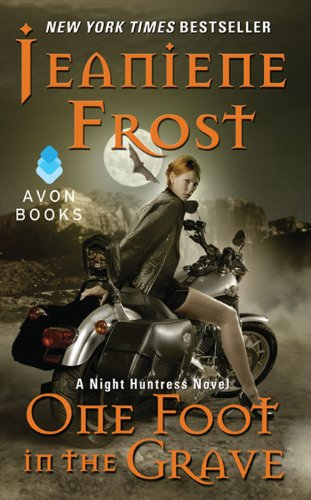 One Foot in the Grave: A Night Huntress Novel by [Frost, Jeaniene]