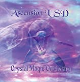 Ascension LSD by Crystal Magic Orchestra