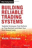 Building Reliable Trading Systems, Keith Fitschen, 1118528743