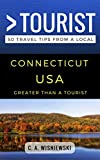 Greater Than a Tourist – Connecticut USA: 50 Travel Tips from a Local
