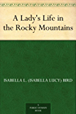A Lady's Life in the Rocky Mountains (English Edition)
