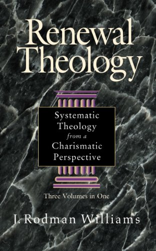 Renewal Theology: Systematic Theology from a Charismatic Perspective por J.Rodman Williams