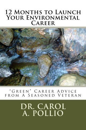 12 Months to Launch Your Environmental Career: Green Career Advice from Seasoned Veteran