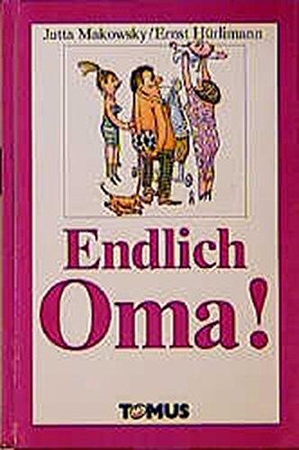 Endlich Oma! (Tomus Geburtstagsbücher)