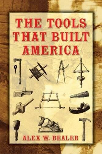 Read Online The Tools that Built America (Dover Books on Americana) pdf