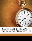 Cardinal Newman's Dream of Gerontius, John Henry Newman and Julius Joseph Gliebe, 117546998X