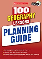 100 Geography Lessons: Planning Guide (100