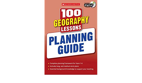 100 Geography Lessons: Planning Guide (100 Lessons - New Curriculum