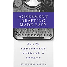 Agreement Drafting Made Easy: Write Agreements Without A Lawyer, Starting Today!